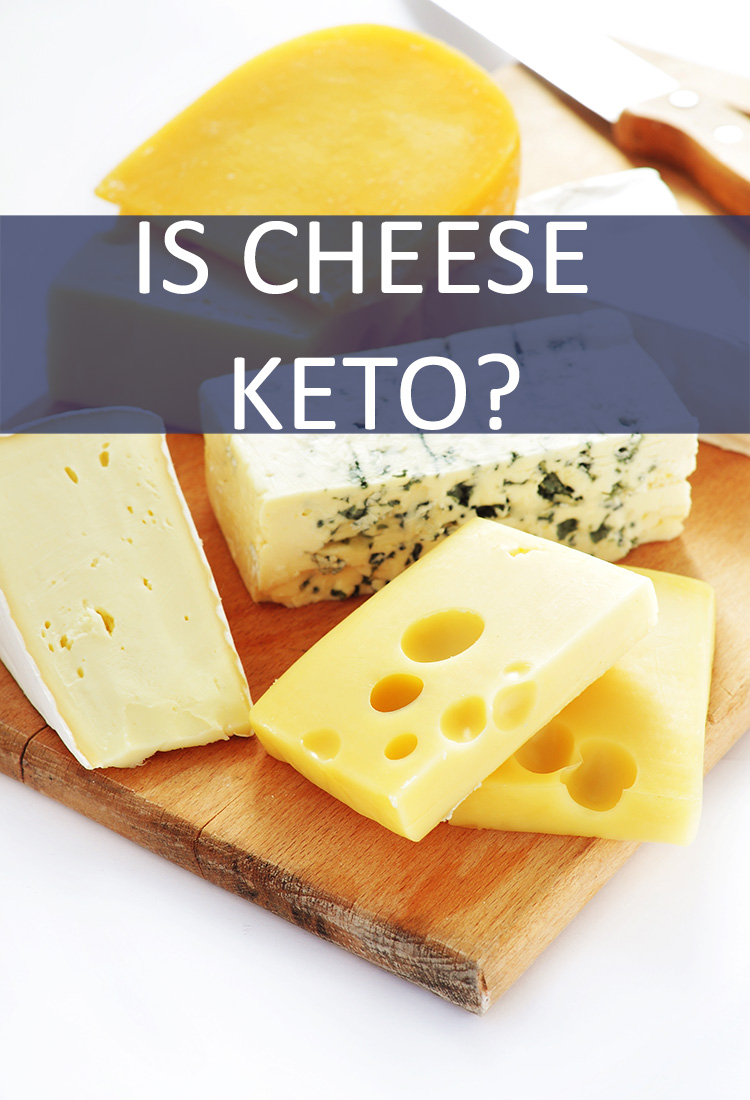 If You're on the Keto Diet do You Have to Give Up Cheese?