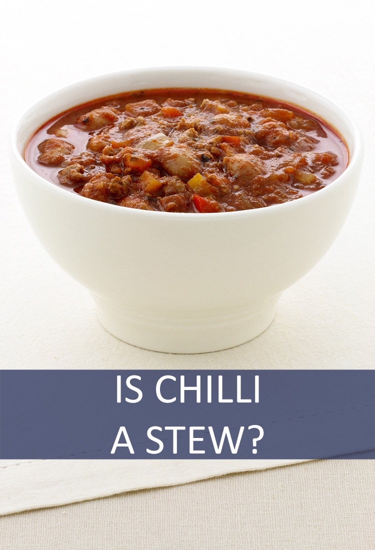 Chilli is Often Listed on Menus as a Soup, but is That Accurate? Is Chilli a Soup or Stew?