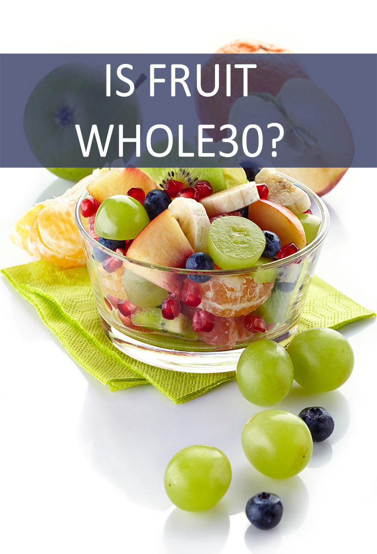 Are Any Fruits Acceptable While Doing the Whole30 Program?