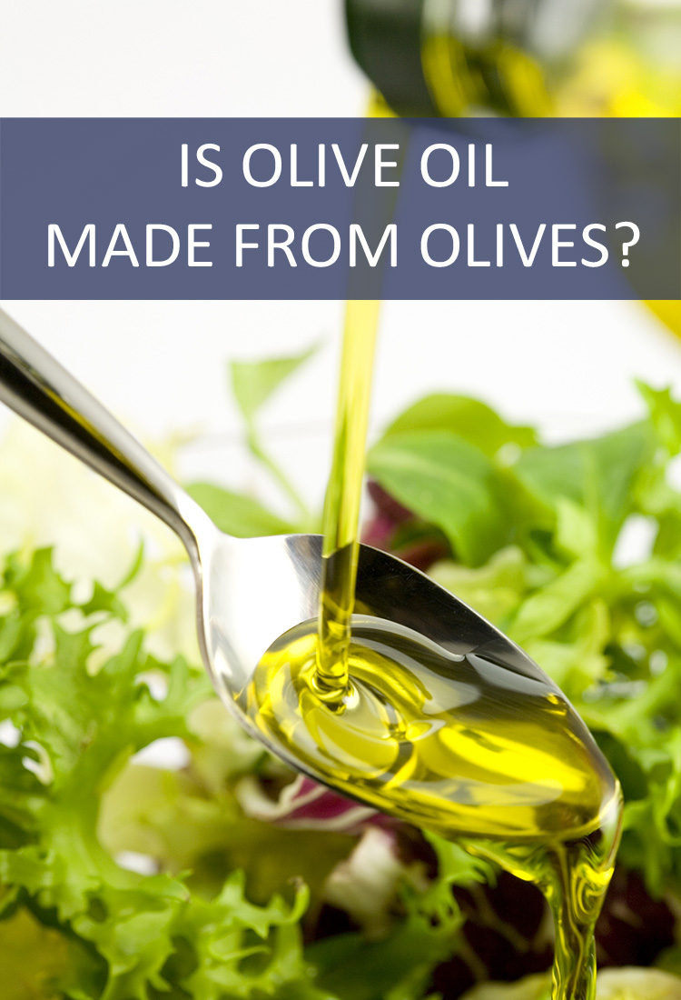 Is Olive Oil Actually Made From Olives, or is it Just a Name?