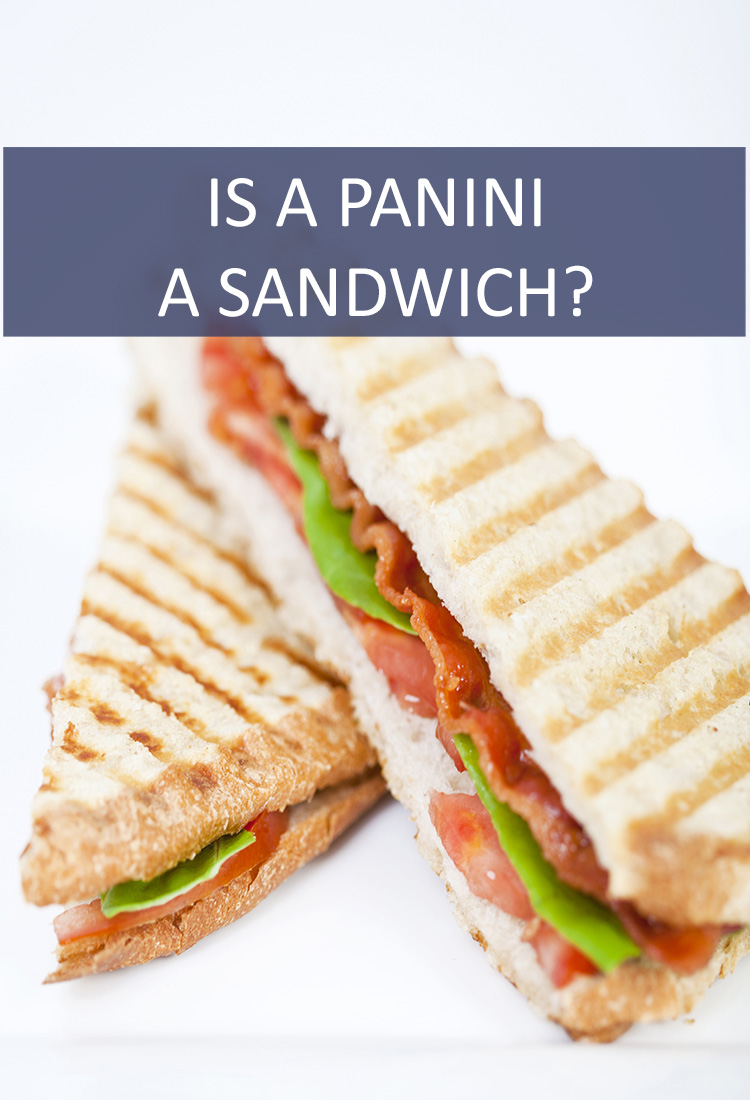 Paninis Make for an Outstanding Meal, But are They Considered to be Sandwiches?