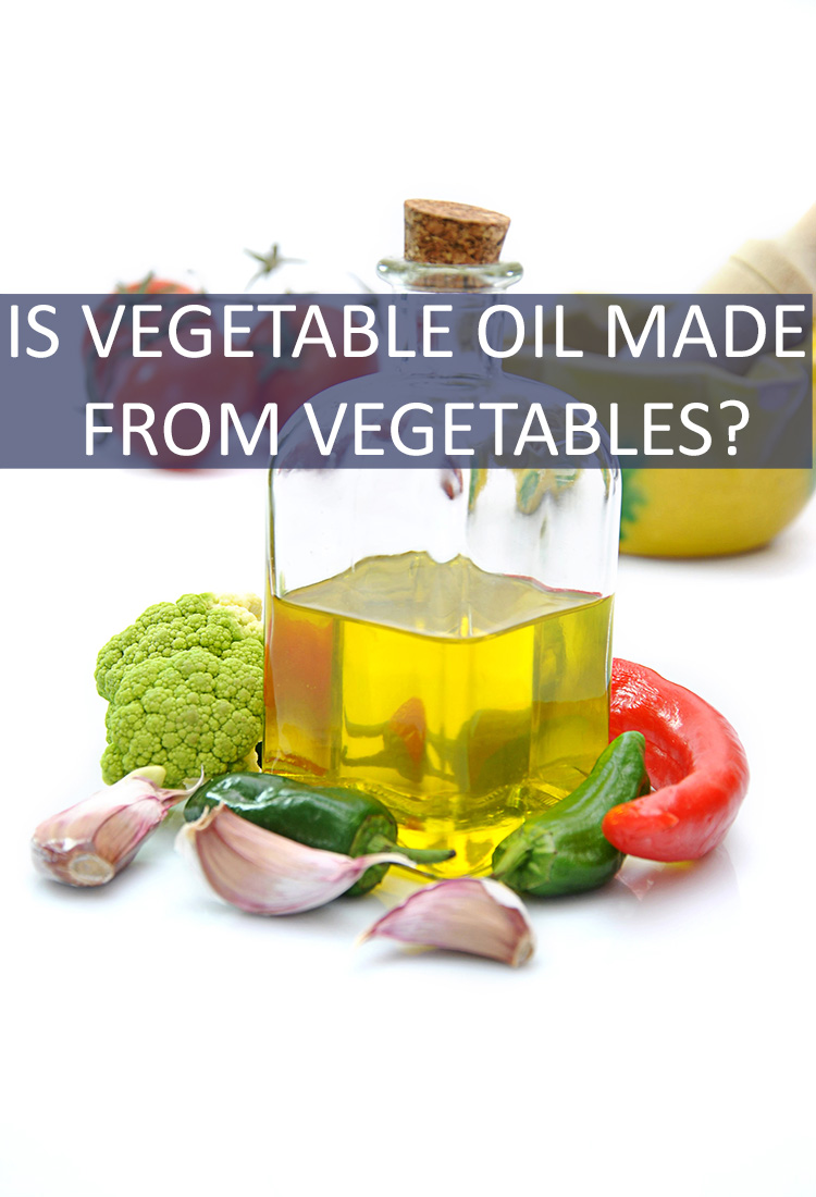 It's called vegetable oil, but does it actually contain vegetables? And if it does, which vegetables go into creating this flavorless oil?