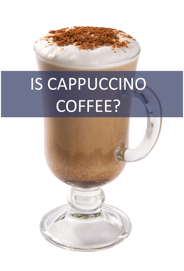 Isn't cappuccino just a snooty way of saying coffee? Aren't they the same thing?