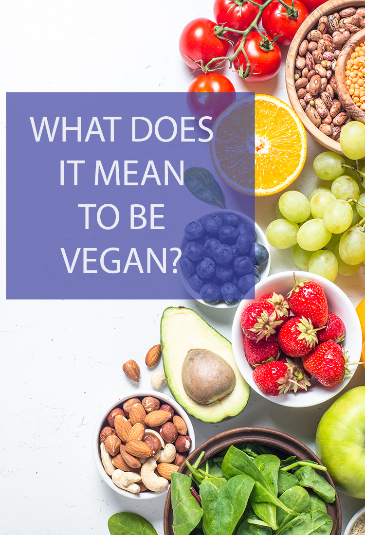 You may have friends who are vegan. No, it's not a religion or a nationality. So, what does it truly mean to live the vegan lifestyle?