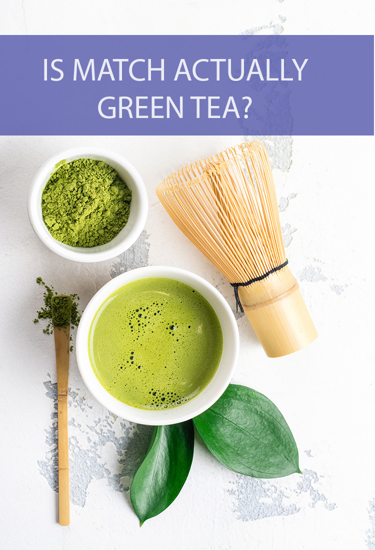 Matcha is green and it is tea…So is it the same thing as green tea?