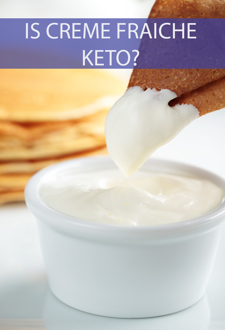A lot of dairy products are accepted and encouraged for those on a Keto diet. But what about crème fraiche?