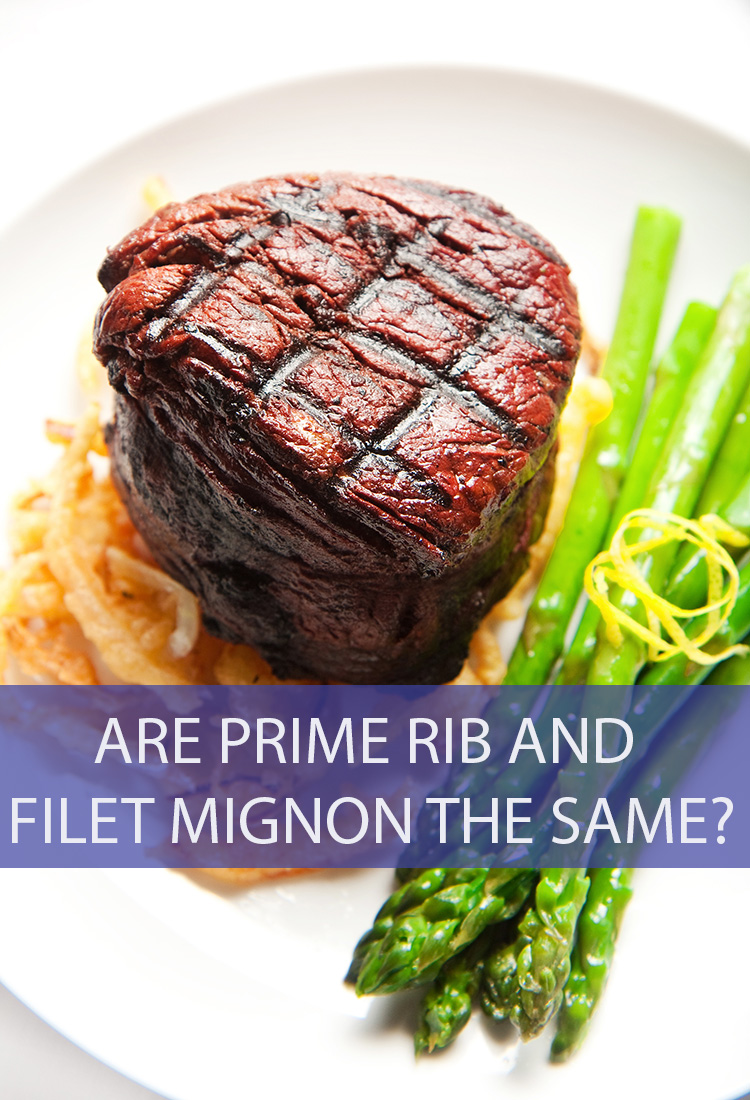 Prime rib and filet mignon are the two most popular and expensive cuts of steak. But just because they come from the same animal, does that mean that they are the same thing?