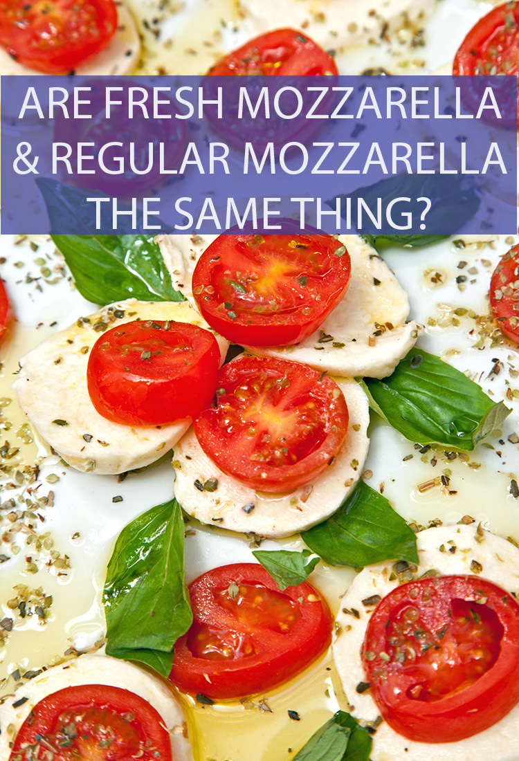They're both Mozzarella, so are Fresh Mozzarella and regular Mozzarella the same thing? Is regular mozzarella somehow less fresh?