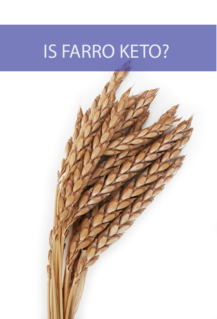 We know that carbohydrates are the enemy of a ketogenic diet. Does that mean all grains like farro are forbidden?