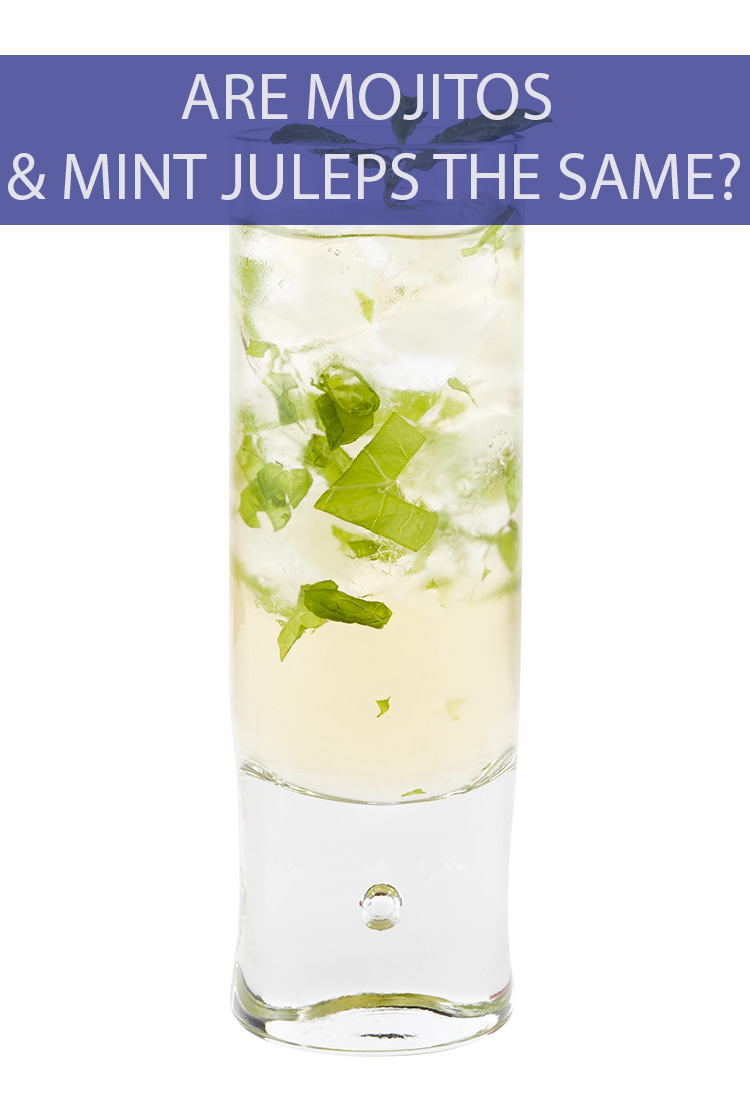 Minty alcoholic beverages should all spring from the same source, right? Are mojitos and mint juleps the same thing?